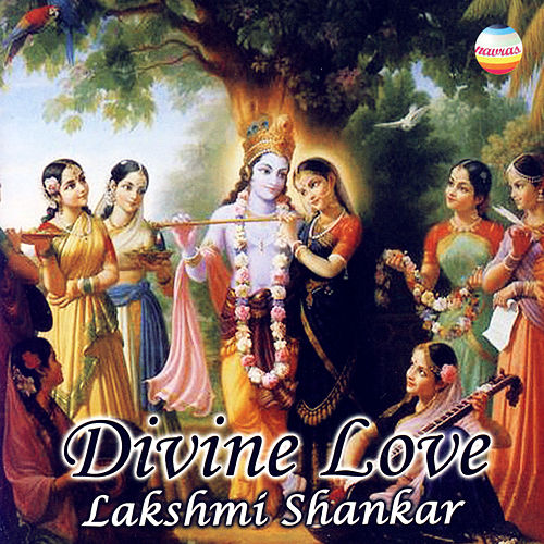 Divine Love by Lakshmi Shankar