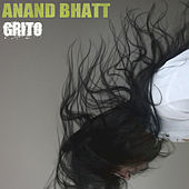 Grito by Anand Bhatt