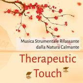 Therapeutic Touch - Musica Strumentale Rilassante dalla Natura Calmante per Massaggio Terapeutico Benessere Allenare la Mente Aumentare Concentrazione Training Autogeno by Massage Music