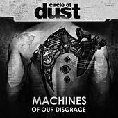 Machines of Our Disgrace by Circle of Dust