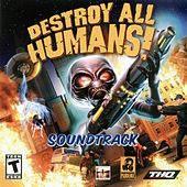 Destroy All Humans (Soundtrack) by Various Artists