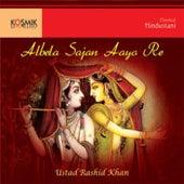 Albela Sajan Aayo Re by Rashid Khan