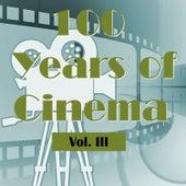 100 Years of Cinema Vol. III by Various Artists