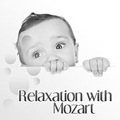 Relaxation with Mozart – Classical Sounds for Baby, Calm Lullaby, Baby Cradle Songs, Sweet Music for Kids, Good Sleep by Evolution Baby Music Land Essential Music Baby Club