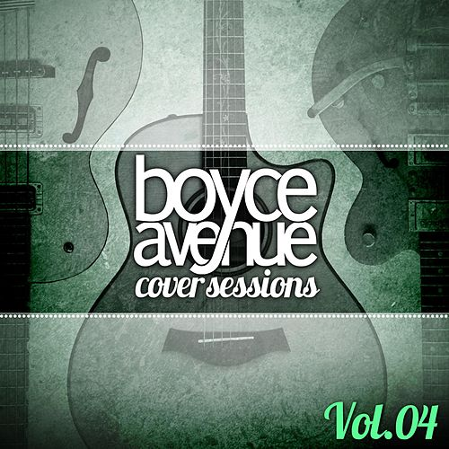 Cover Sessions, Vol. 4 by Boyce Avenue