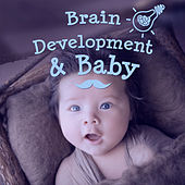 Brain Development & Baby – Songs for Kids, Train Mind Baby, Creative Sounds, Classical Music for Smarter Baby by Creative Kids Masters