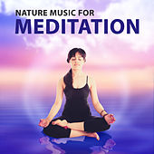 Nature Music for Meditation – Calming Music for Rest, Help to Mindfulness Practice by Guided Meditation