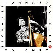 To Chet by Giovanni Tommaso Quintet