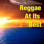 Reggae At Its Best by Various Artists