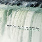 White Water Chopped Sticks 2.0 by Calvin Jones