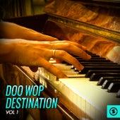 Doo Wop Destination, Vol. 1 by Various Artists