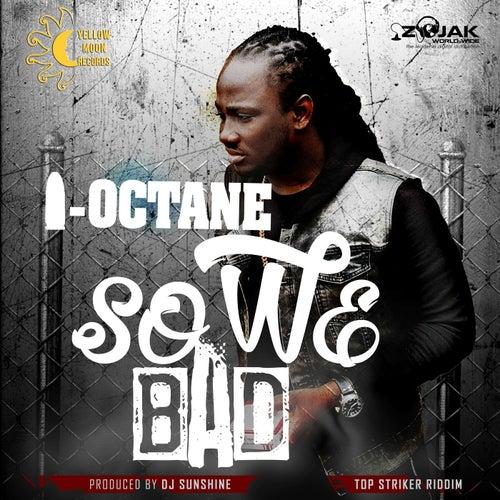 So We Bad - Single by I-Octane