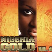 Nigeria Gold, Vol. 4 by Various Artists
