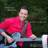 Christmas Moments by Rob Tardik