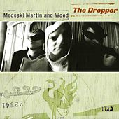 The Dropper by Medeski, Martin and Wood