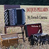 My French Cinema, Vol. 3 by Jacques Pellarin