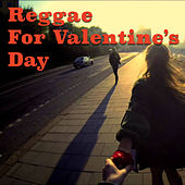 Reggae For Valentine Day by Various Artists
