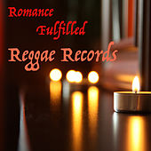 Romance Fulfilled Reggae Records by Various Artists