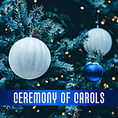 Ceremony of Carols – The Most Beautiful Christmas Carols, Traditional Songs, White Christmas, Falling Snow, Magic Star, Christmas Atmosphere by Christmas Carols