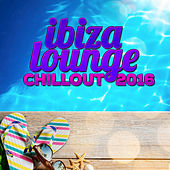 Ibiza Lounge Chillout 2016 by Various Artists