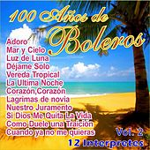 100 Años de Bolero Vol. 2 by Various Artists