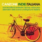 Canzone indie italiana (Una raccolta di cantautori, hip hop, rock e pop alternativi della scena underground italiana) by Various Artists
