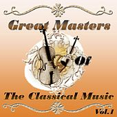 Great Masters of The Classical Music, Vol. 1 by Various Artists