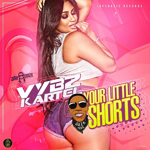 Your Little Shorts by VYBZ Kartel