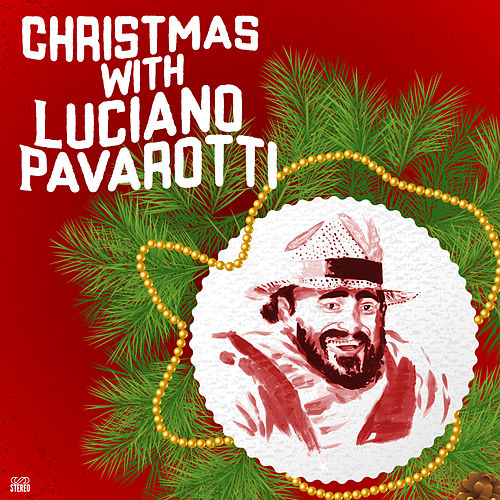 Christmas with Luciano Pavarotti by Luciano Pavarotti