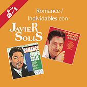 Romance/Inolvidables Con by Javier Solis