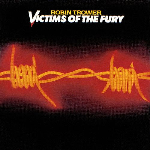 Victims of the Fury by Robin Trower