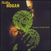 Because It Feels Good by Kelly Hogan