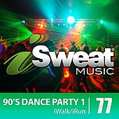 iSweat Fitness Music Vol. 77: 90's Dance Party 1 (135-155 BPM for Running, Walking, Elliptical, Treadmill, Aerobics, Fitness) by Various Artists
