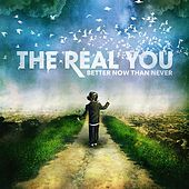 Better Now Than Never EP by The Real You