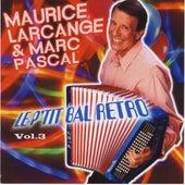 Le P'tit Bal Retro Vol. 3 by Maurice Larcange