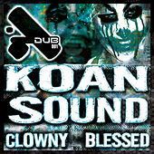 Clowny/Blessed by Koan Sound