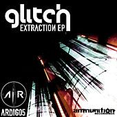 Glitch Extraction EP by Various Artists
