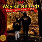 Cowboys, Sisters, Rascals & Dirt by Waylon Jennings