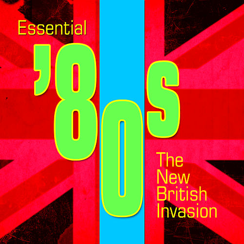 Essential '80s - The New British Invasion by Various Artists