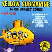 Yellow Submarine - 26 Childrens' Songs by Neva Eder