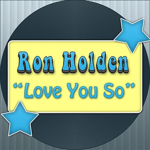 Love You So by Ron Holden