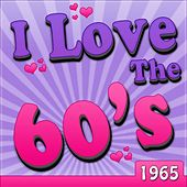 I Love The 60's - 1965 by Various Artists
