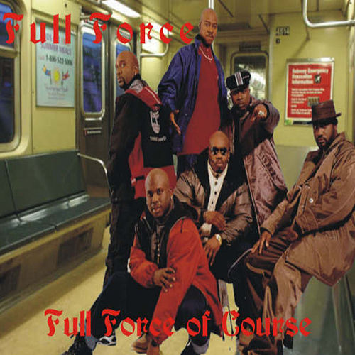 'FULL FORCE Of Course' by Full Force