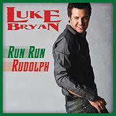 Run Run Rudolph by Luke Bryan