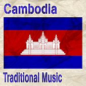 Cambodia (Traditional Music) by Various Artists