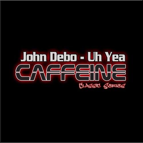 Uh-Yea by John Debo