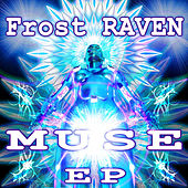 Muse EP by Frost-RAVEN