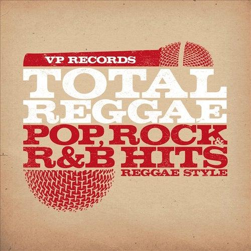 Total Reggae: Pop, Rock & R&B Hits Reggae Style by Various Artists