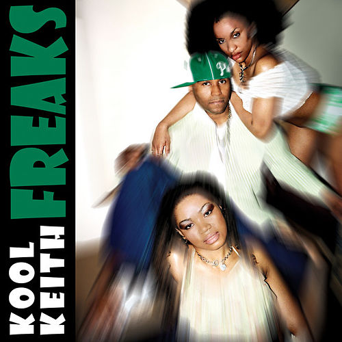 Freaks by Kool Keith