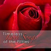 Timeless Love Songs of the Fifties by Various Artists